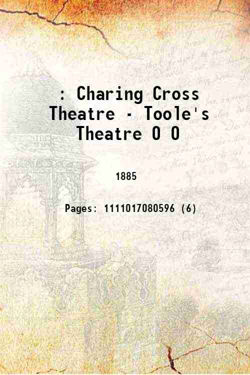 : Charing Cross Theatre - Toole's Theatre 0 0