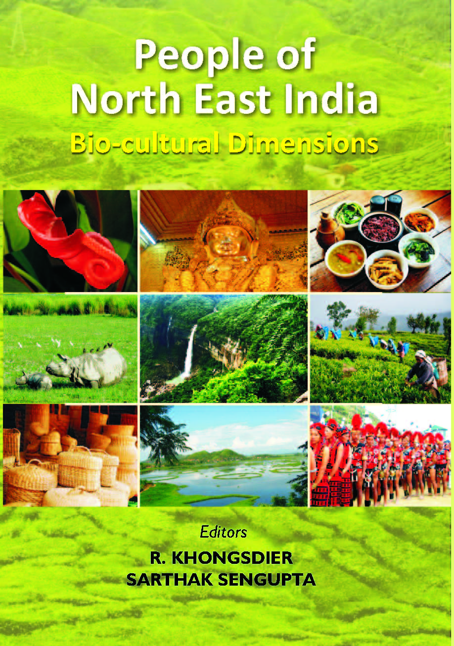 People of North East India : Bio-Cultural Dimensions