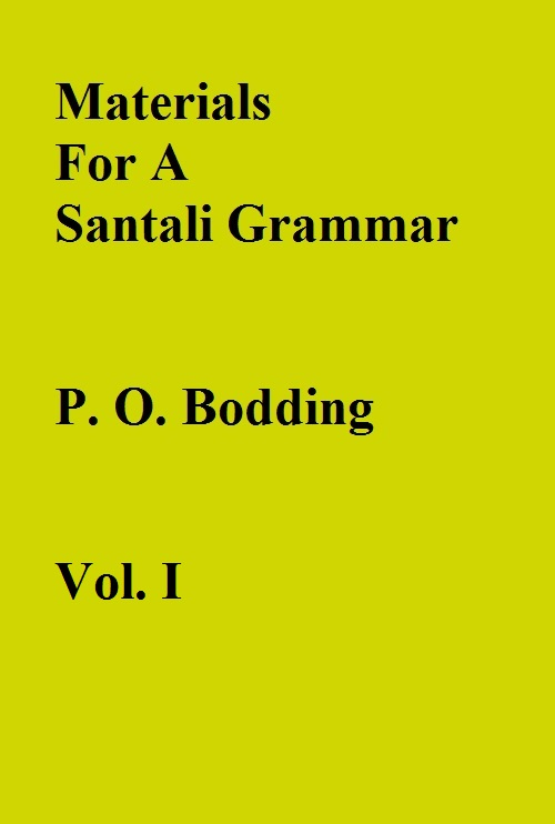 Materials For A Santali Grammar {1st Vol. Mostly Phonetic} 1st 1st