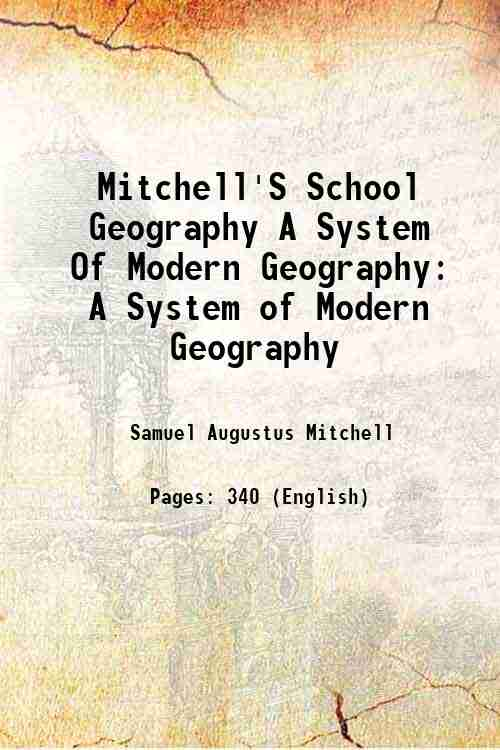 Mitchell'S School Geography A System Of Modern Geography: A System of Modern Geography