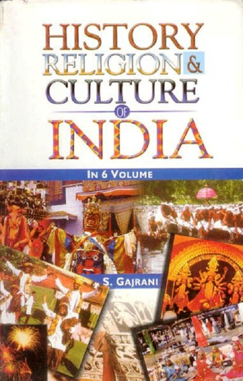 History, Religion and Culture of India (History, Religion and Culture of North East India, Vol. 6...