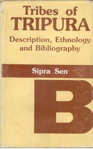 Tribes of Tripura: Description, Ethnology and Bibliography