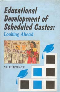 Educational Development of Scheduled Castes: Looking Ahead