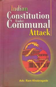 Indian Constitution Under Communal Attack