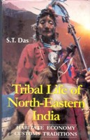 Tribal Life of North-Eastern India Habitate, Economy, Customs and Traditions