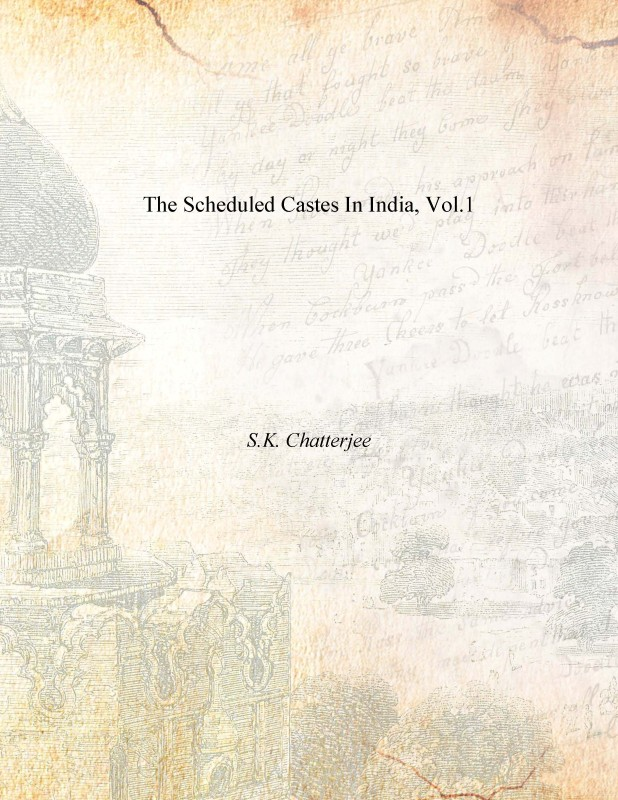 The Scheduled Castes in India, Vol.1 1st 1st