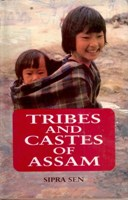 Tribes and Castes of Assam: Anthropology and Sociology