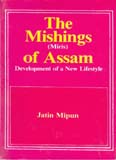 The Mishings (Miris) Of Assam Development of a New Life-Style