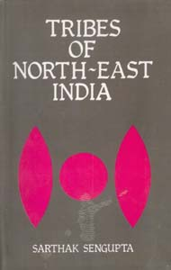 Tribes of North-East India: Biological and Cultural Perspectives