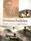 Encyclopaedia of Untouchables: Ancient Medieval and Modern