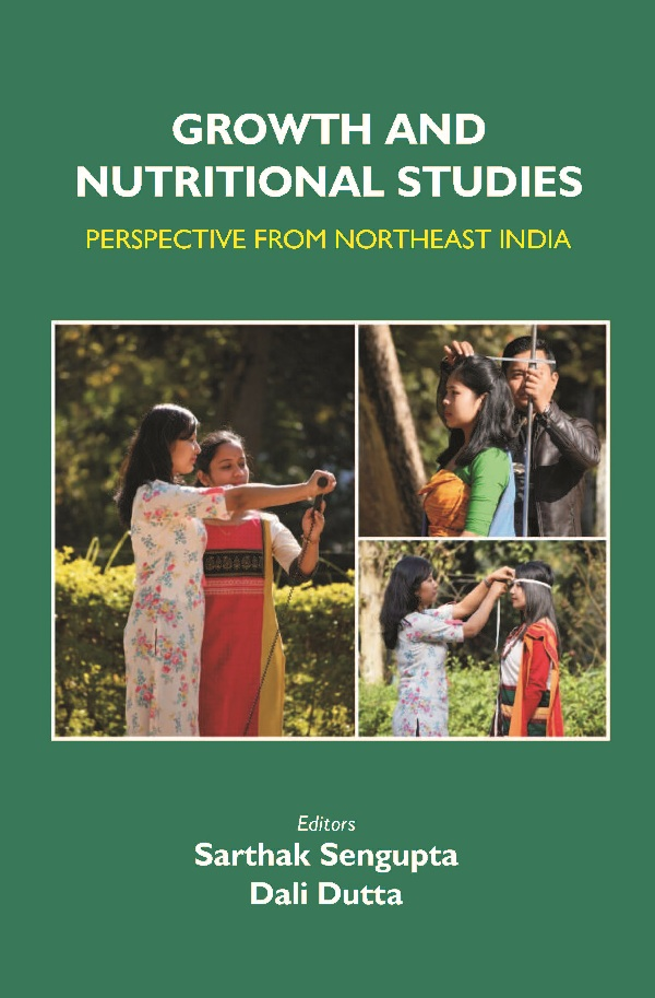 Growth and Nutritional Studies: Perspective From Northeast India: Perspective From Northeast Indi...