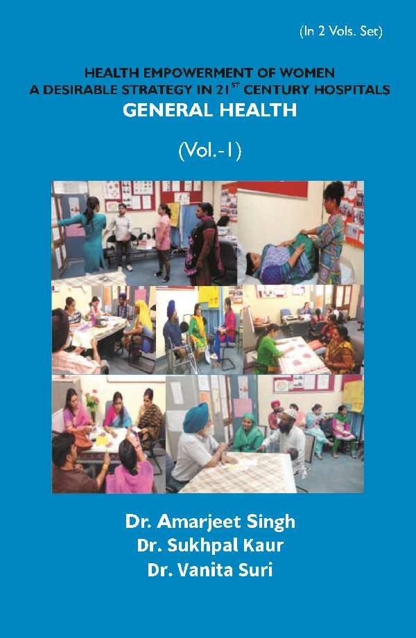 Health Empowerment of Women a Desirable Strategy in 21st Century Hospitals – Volume – I Gener...