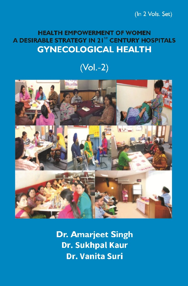 Health Empowerment of Women a Desirable Strategy in 21st Century Hospitals – Volume – II Gyne...