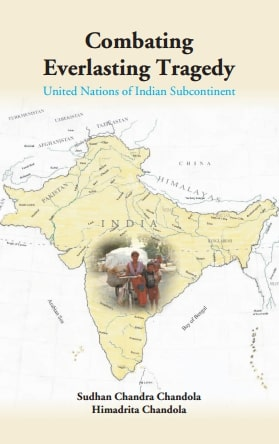 Combating Everlasting Tragedy United Nations of Indian Subcontinent