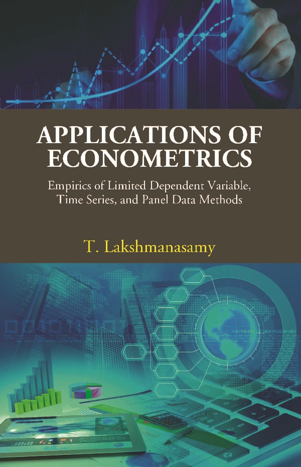 Applications of Econometrics Empirics of Limited Dependent Variable, Time Series, and Panel Data ...