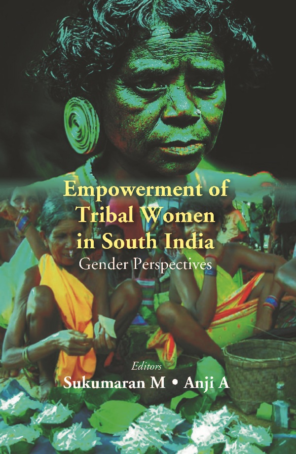 Empowerment of Tribal Women in South India: Gender Perspectives