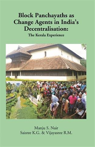 Block Panchayaths As Change Agents in India's Decentralisation: The Kerala Experience