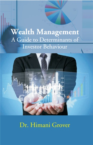 Wealth Management A Guide to Determinants of Investor Behaviour