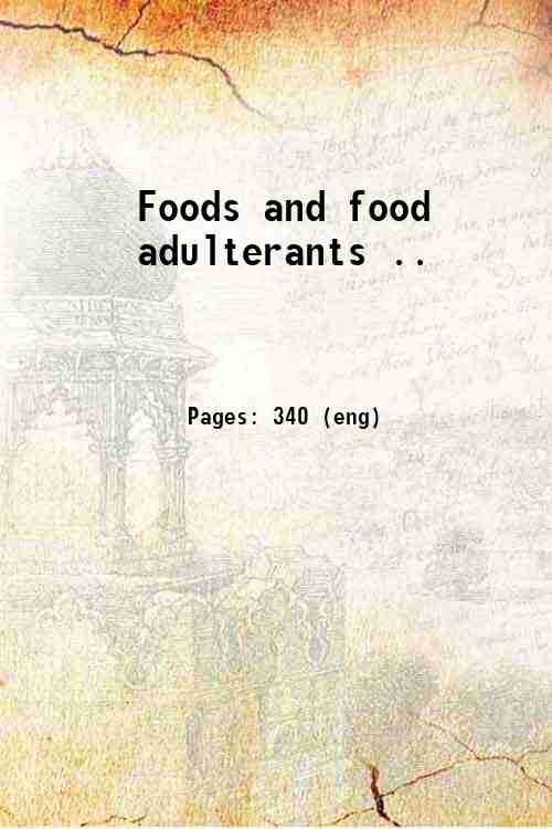Foods and food adulterants ..