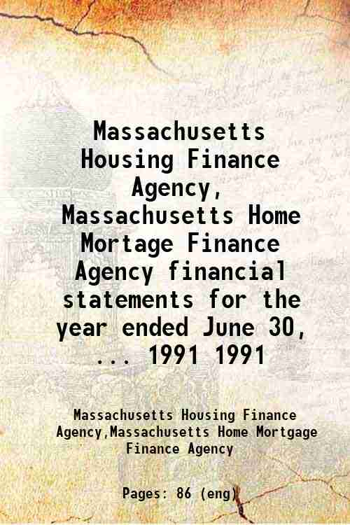 Massachusetts Housing Finance Agency, Massachusetts Home Mortage Finance Agency financial stateme...
