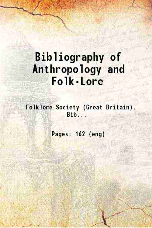 Bibliography of Anthropology and Folk-Lore