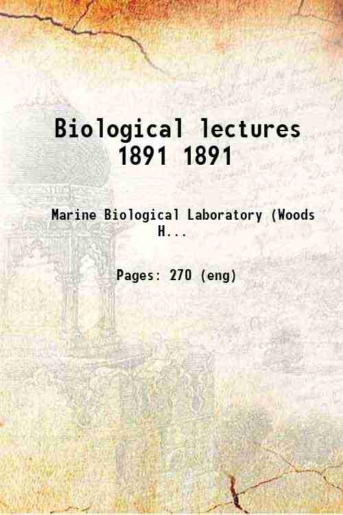 Biological lectures 1891 1891