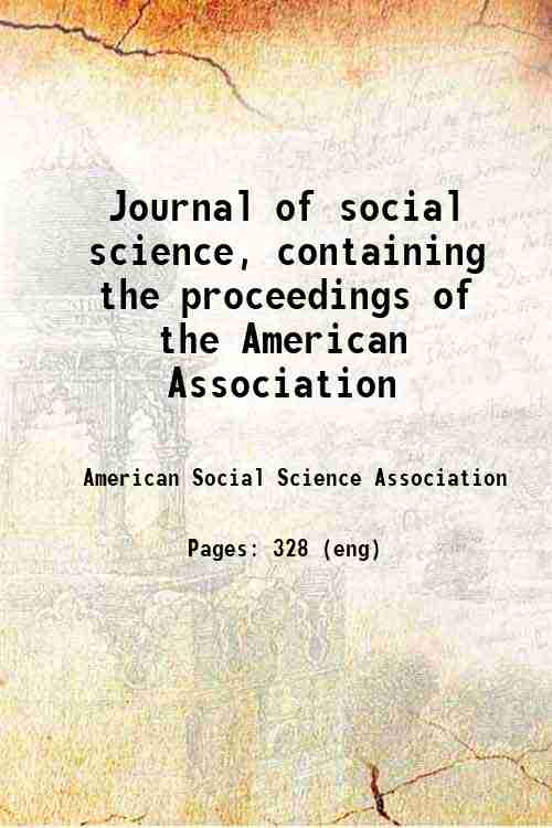 Journal of social science, containing the proceedings of the American Association