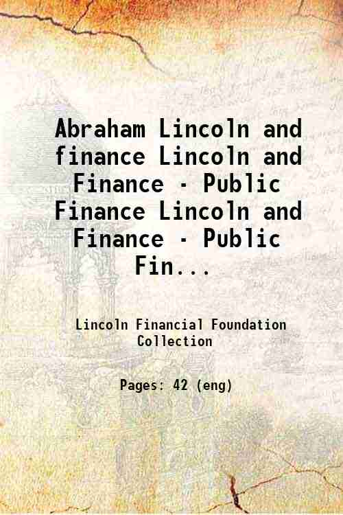 Abraham Lincoln and finance Lincoln and Finance - Public Finance Lincoln and Finance - Public Fin...