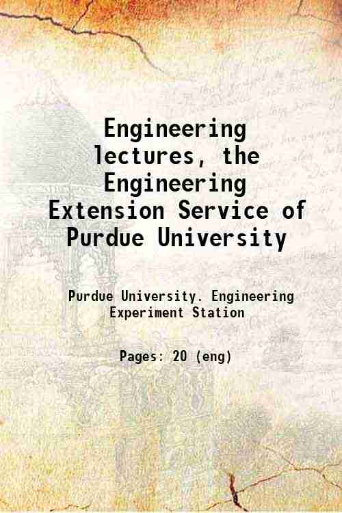 Engineering lectures, the Engineering Extension Service of Purdue University