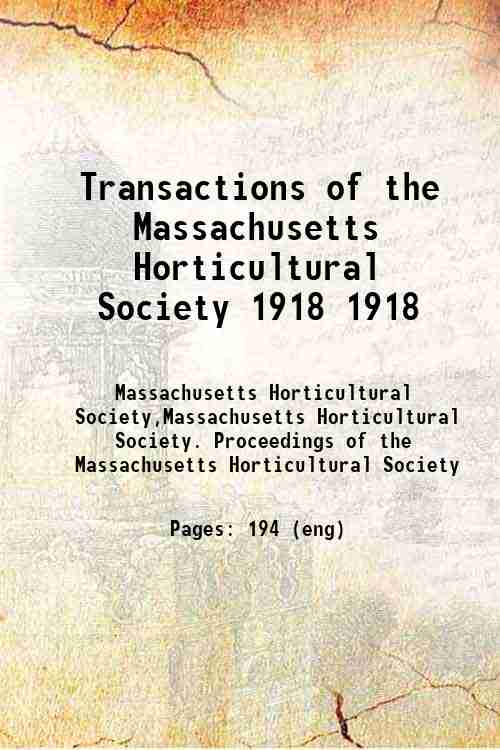 Transactions of the Massachusetts Horticultural Society 1918 1918