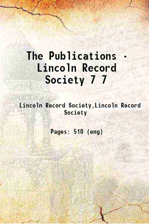 The Publications - Lincoln Record Society 7 7