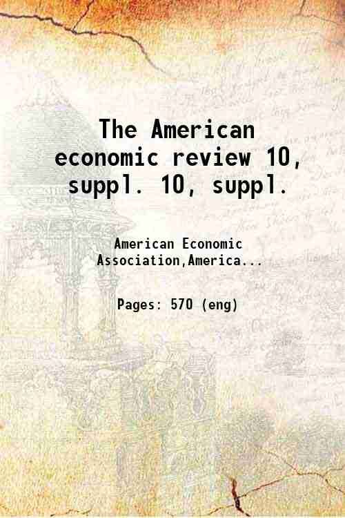 The American economic review 10, suppl. 10, suppl.