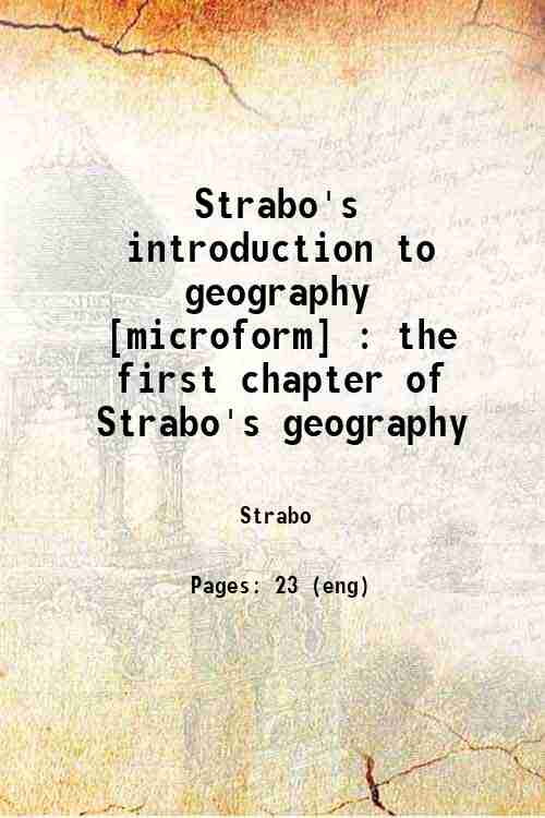 Strabo's introduction to geography [microform] : the first chapter of Strabo's geography
