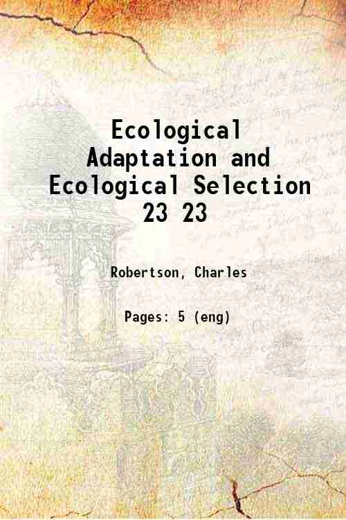 Ecological Adaptation and Ecological Selection 23 23