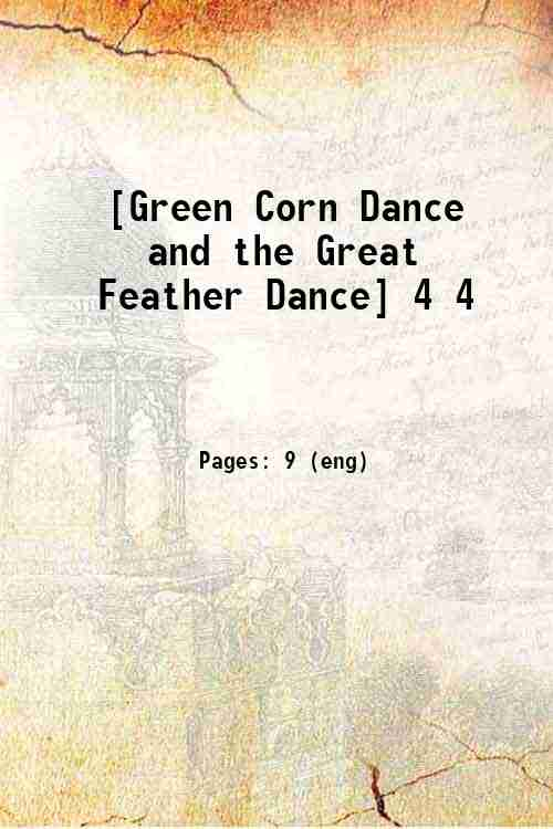 [Green Corn Dance and the Great Feather Dance] 4 4