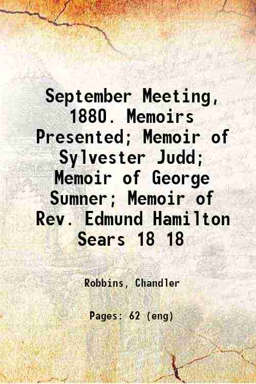 September Meeting, 1880. Memoirs Presented; Memoir of Sylvester Judd; Memoir of George Sumner; Me...