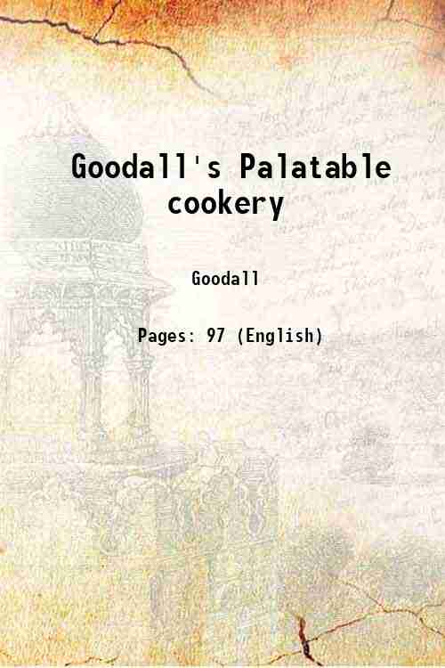 Goodall's Palatable cookery