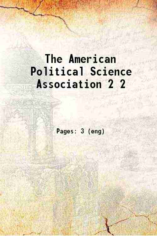 The American Political Science Association 2 2