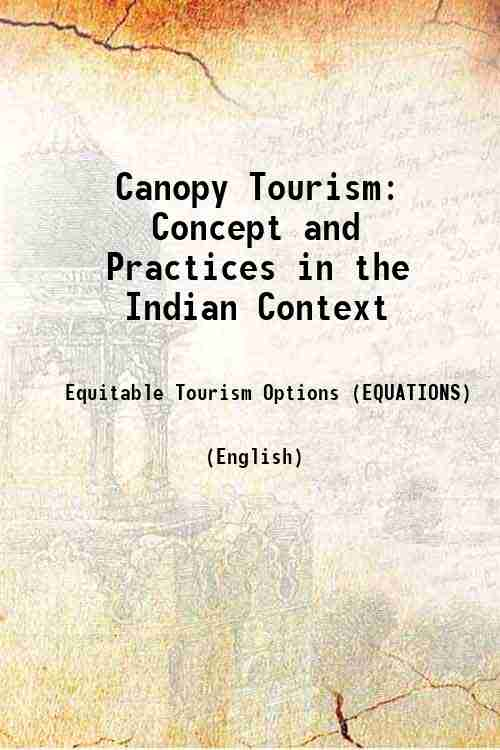Canopy Tourism: Concept and Practices in the Indian Context