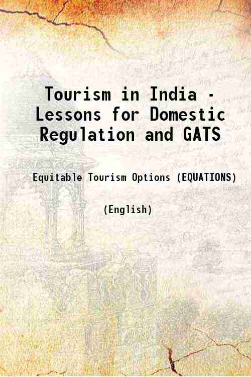 Tourism in India - Lessons for Domestic Regulation and GATS