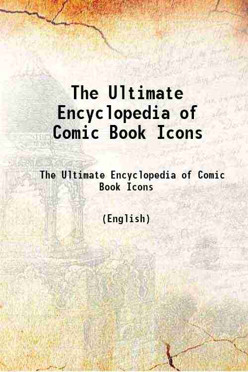 The Ultimate Encyclopedia of Comic Book Icons