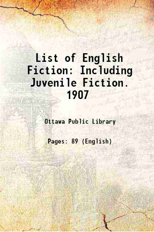 List of English Fiction: Including Juvenile Fiction. 1907