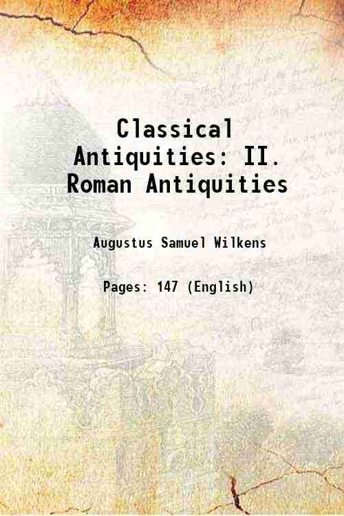 Classical Antiquities: II. Roman Antiquities