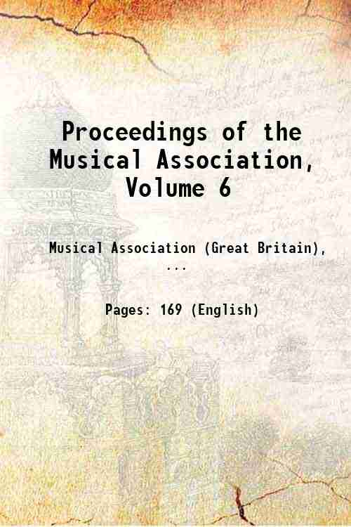 Proceedings of the Musical Association, Volume 6