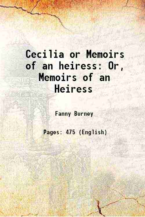 Cecilia or Memoirs of an heiress: Or, Memoirs of an Heiress
