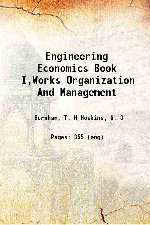 Engineering Economics Book I,Works Organization And Management