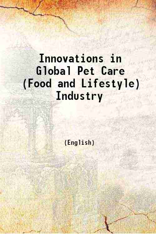 Innovations in Global Pet Care (Food and Lifestyle) Industry