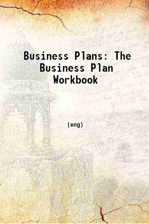 Business Plans: The Business Plan Workbook