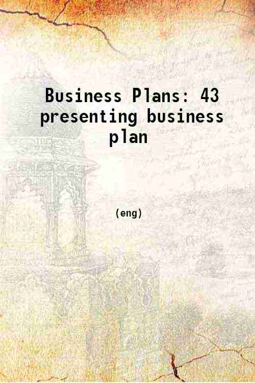 Business Plans: 43 presenting business plan