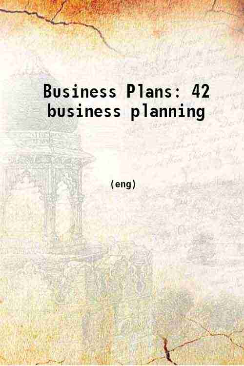 Business Plans: 42 business planning